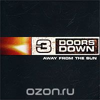 3 Doors Down. Away From The Sun